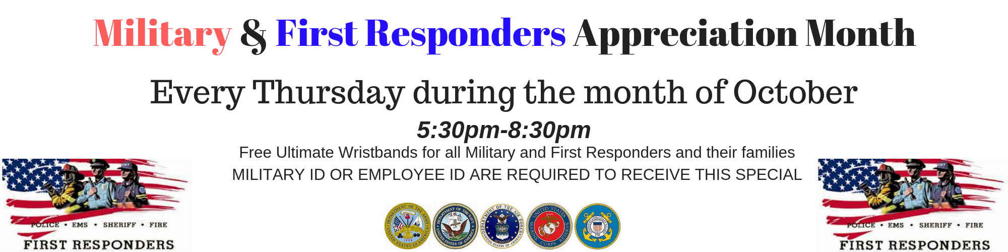 First Responders & Military Appreciation Month